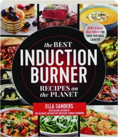 THE BEST INDUCTION BURNER RECIPES ON THE PLANET