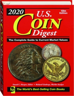 2020 U.S. COIN DIGEST, 18TH EDITION: The Complete Guide to Current Market Values