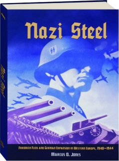NAZI STEEL: Friedrich Flick and German Expansion in Western Europe, 1940-1944