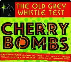 THE OLD GREY WHISTLE TEST: Cherry Bombs