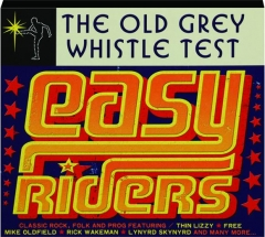 THE OLD GREY WHISTLE TEST: Easy Riders