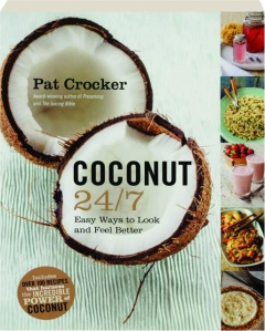 COCONUT 24/7: Easy Ways to Look and Feel Better