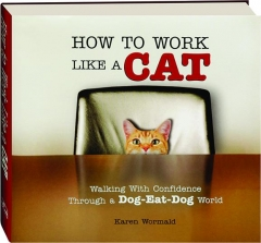 HOW TO WORK LIKE A CAT