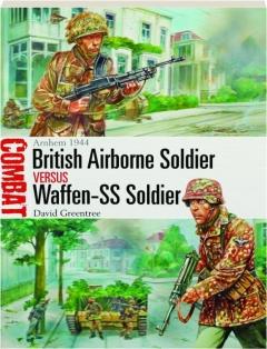 BRITISH AIRBORNE SOLDIER VERSUS WAFFEN-SS SOLDIER: Combat 42