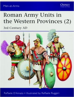 ROMAN ARMY UNITS IN THE WESTERN PROVINCES (2): Men-at-Arms 527
