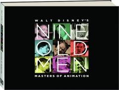 WALT DISNEY'S NINE OLD MEN: Masters of Animation