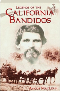 LEGENDS OF THE CALIFORNIA BANDIDOS