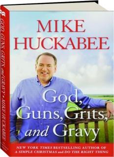 GOD, GUNS, GRITS, AND GRAVY