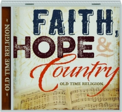 FAITH, HOPE & COUNTRY: Old Time Religion