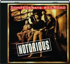 CONFEDERATE RAILROAD: Notorious