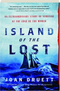 ISLAND OF THE LOST: The Extraordinary Story of Survival at the Edge of the World