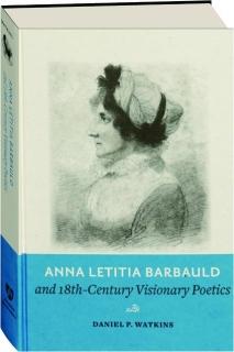 ANNA LETITIA BARBAULD AND 18TH-CENTURY VISIONARY POETICS