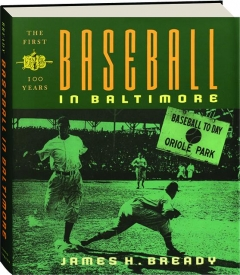 BASEBALL IN BALTIMORE: The First 100 Years