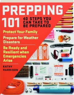PREPPING 101: 40 Steps You Can Take to Be Prepared