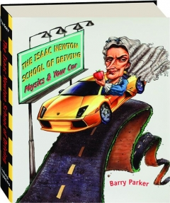 THE ISAAC NEWTON SCHOOL OF DRIVING: Physics & Your Car