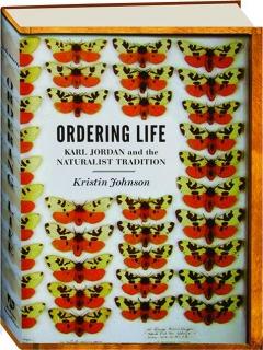 ORDERING LIFE: Karl Jordan and the Naturalist Tradition