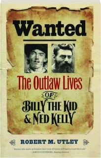 WANTED: The Outlaw Lives of Billy the Kid & Ned Kelly