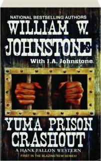 YUMA PRISON CRASHOUT