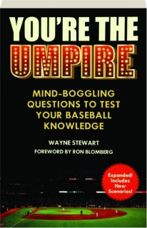 YOU'RE THE UMPIRE: Mind-Boggling Questions to Test Your Baseball Knowledge