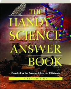 THE HANDY SCIENCE ANSWER BOOK, FIFTH EDITION