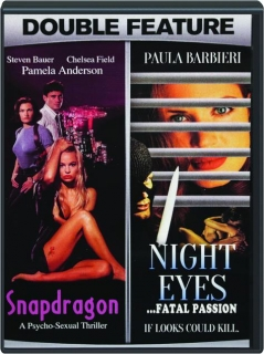 SNAPDRAGON / NIGHT EYES...FATAL PASSION