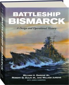 BATTLESHIP <I>BISMARCK:</I> A Design and Operational History
