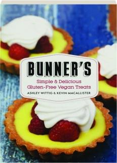 BUNNER'S SIMPLE & DELICIOUS GLUTEN-FREE VEGAN TREATS
