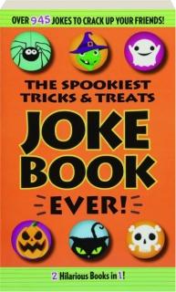 THE SPOOKIEST TRICKS & TREATS JOKE BOOK EVER!