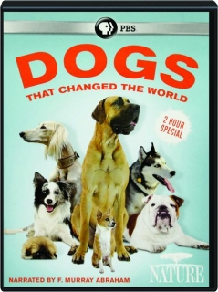DOGS THAT CHANGED THE WORLD: NATURE