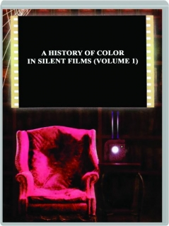 A HISTORY OF COLOR IN SILENT FILMS, VOLUME 1
