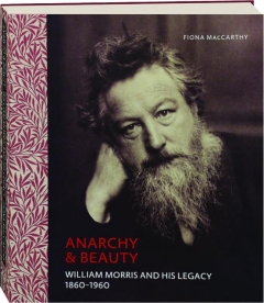 ANARCHY & BEAUTY: William Morris and His Legacy 1860-1960