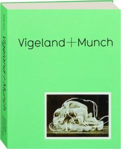 VIGELAND + MUNCH: Behind the Myths
