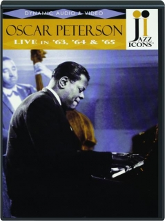 OSCAR PETERSON LIVE IN '63, '64 & '65: Jazz Icons