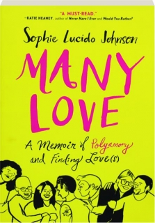 MANY LOVE: A Memoir of Polyamory and Finding Love(s)