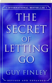 THE SECRET OF LETTING GO, REVISED