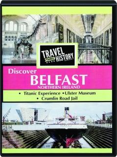 DISCOVER BELFAST, NORTHERN IRELAND: Travel Thru History