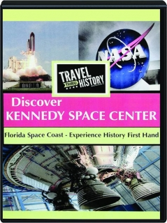 DISCOVER KENNEDY SPACE CENTER: Travel Thru History