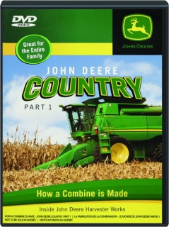 JOHN DEERE COUNTRY, PART 1: How a Combine Is Made