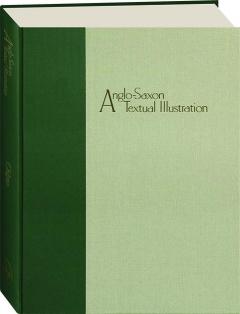 ANGLO-SAXON TEXTUAL ILLUSTRATION