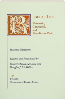 REGULAR LIFE, SECOND EDITION: Monastic, Canonical, and Mendicant Rules