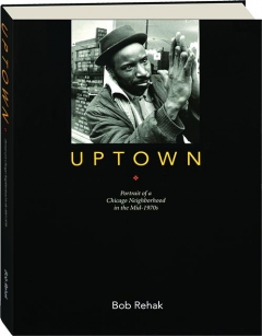 UPTOWN: Portrait of a Chicago Neighborhood in the Mid-1970s
