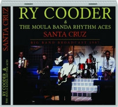 RY COODER & THE MOULA BANDA RHYTHM ACES: Santa Cruz