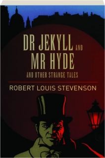 DR JEKYLL AND MR HYDE AND OTHER STRANGE TALES