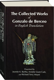 THE COLLECTED WORKS OF GONZALO DE BERCEO IN ENGLISH TRANSLATION