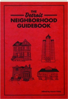 THE DETROIT NEIGHBORHOOD GUIDEBOOK