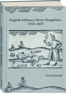 ENGLISH MILITARY NEWS PAMPHLETS, 1513-1637