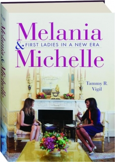 MELANIA & MICHELLE: First Ladies in a New Era