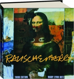RAUSCHENBERG, THIRD EDITION: Art and Life
