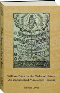WILLIAM PETTY ON THE ORDER OF NATURE: An Unpublished Manuscript Treatise