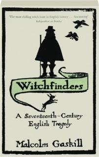 WITCHFINDERS: A Seventeenth-Century English Tragedy